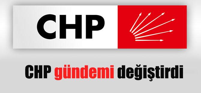 CHP gündemi değiştirdi