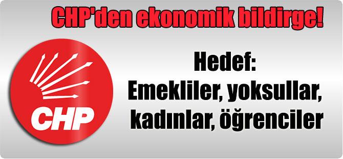 CHP'den ekonomik bildirge! Hedef: Emekliler, yoksullar, kadınlar, öğrenciler