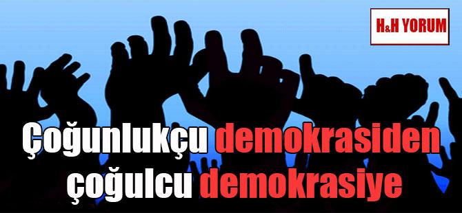 Çoğunlukçu demokrasiden çoğulcu demokrasiye
