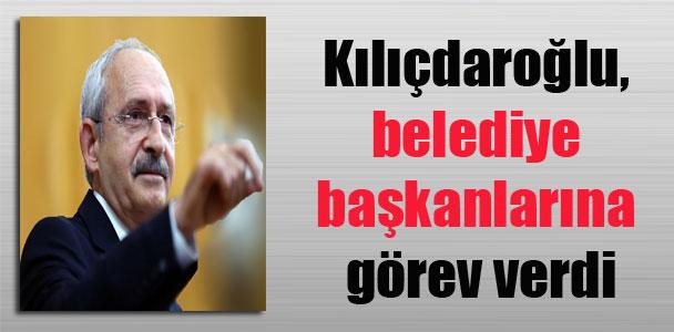 Kılıçdaroğlu, belediye başkanlarına görev verdi