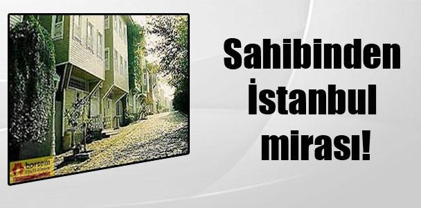 Sahibinden İstanbul mirası!