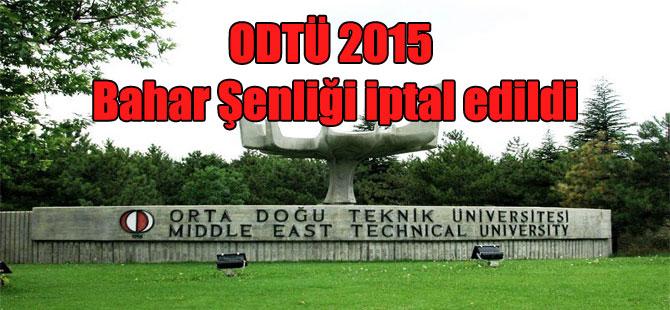 ODTÜ 2015 Bahar Şenliği iptal edildi