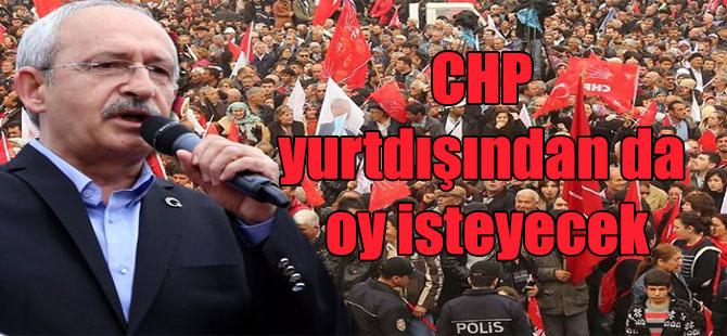 CHP yurtdışından da oy isteyecek
