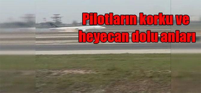 Pilotların korku ve heyecan dolu anları