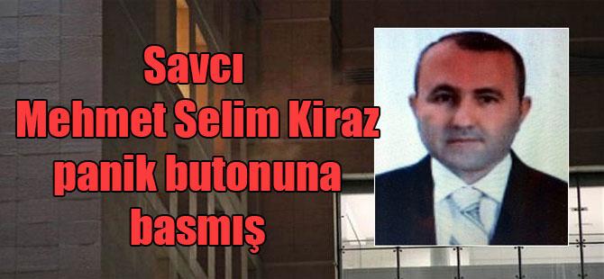 Savcı Mehmet Selim Kiraz panik butonuna basmış