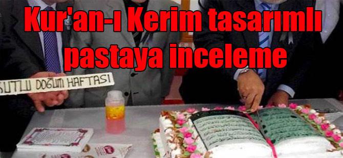 Kur'an-ı Kerim tasarımlı pastaya inceleme