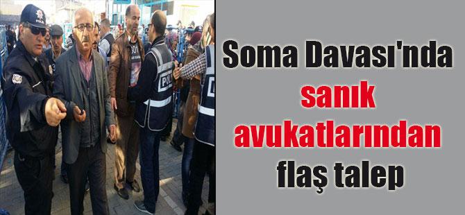 Soma Davası'nda sanık avukatlarından flaş talep