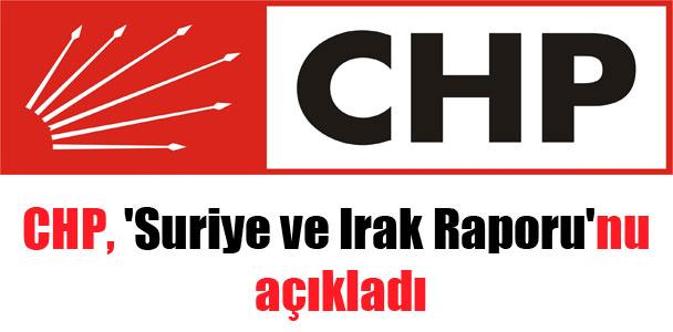 CHP, 'Suriye ve Irak Raporu'nu açıkladı