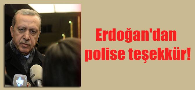 Erdoğan'dan polise teşekkür!