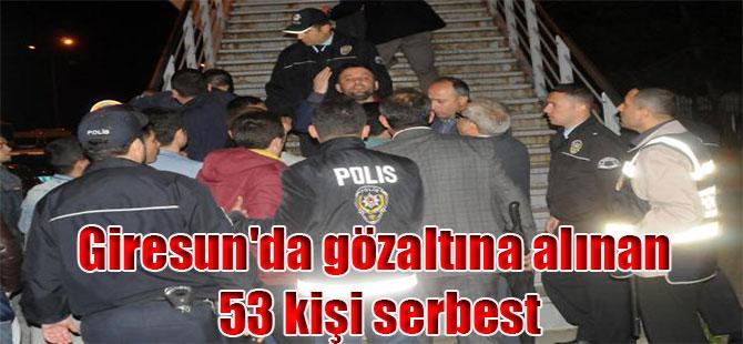 Giresun'da gözaltına alınan 53 kişi serbest