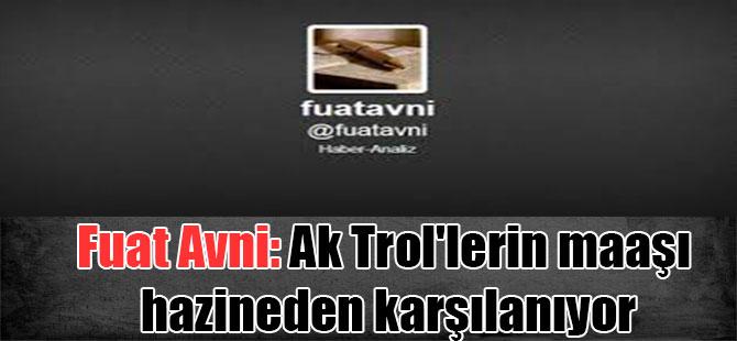 Fuat Avni: Ak Trol'lerin maaşı hazineden karşılanıyor