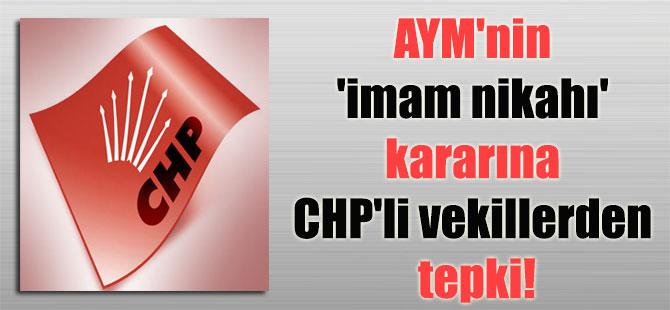 AYM'nin 'imam nikahı' kararına CHP'li vekillerden tepki!