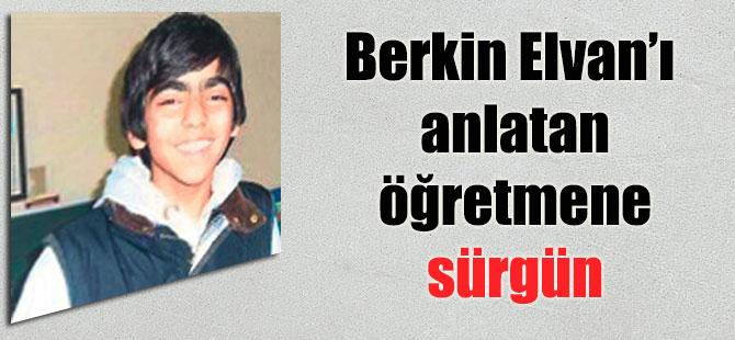 Berkin Elvan'ı anlatan öğretmene sürgün