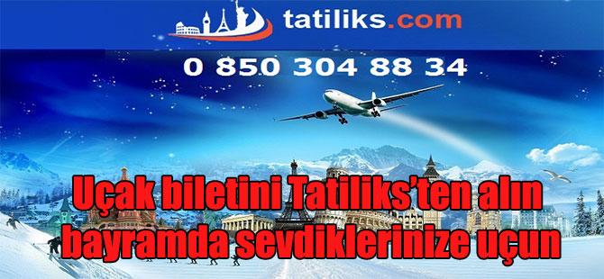 Uçak biletini Tatiliks'ten alın bayramda sevdiklerinize uçun