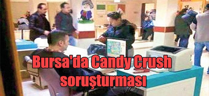 Bursa'da Candy Crush soruşturması