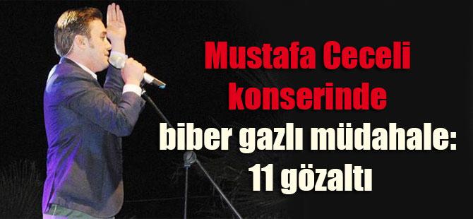 Mustafa Ceceli konserinde biber gazlı müdahale: 11 gözaltı