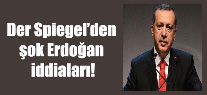 Der Spiegel'den şok Erdoğan iddiaları!