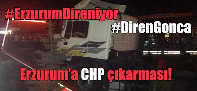 Erzurum'a CHP çıkarması!