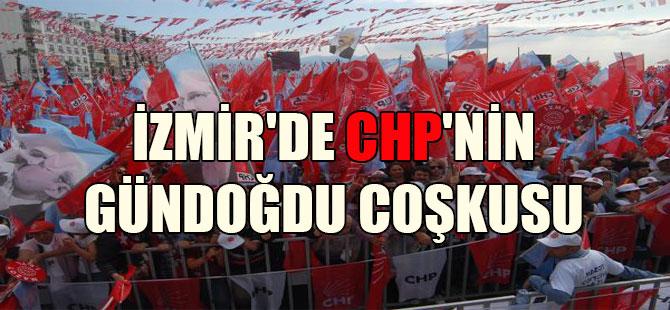 İzmir'de CHP'nin Gündoğdu coşkusu