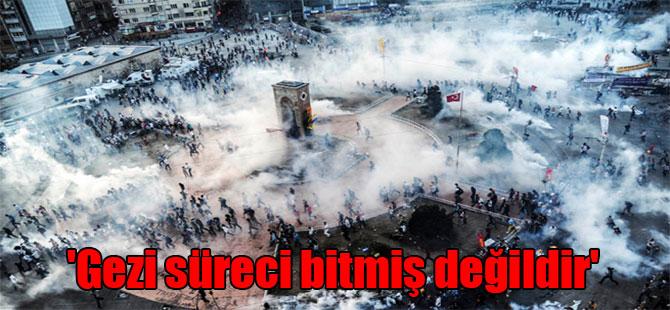 'Gezi süreci bitmiş değildir'