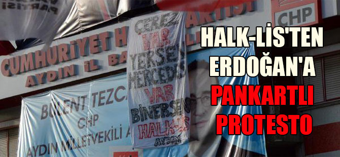 Halk-Lis'ten Erdoğan'a pankartlı protesto
