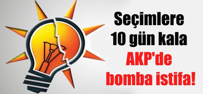 Seçimlere 10 gün kala AKP'de bomba istifa!