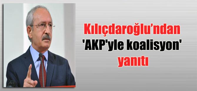 Kılıçdaroğlu'ndan 'AKP'yle koalisyon' yanıtı