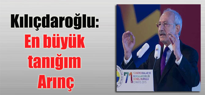 Kılıçdaroğlu: En büyük tanığım Arınç