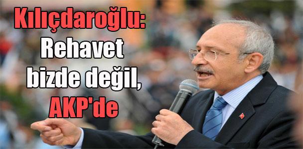 Kılıçdaroğlu: Rehavet bizde değil, AKP'de