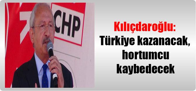 Kılıçdaroğlu: Türkiye kazanacak, hortumcu kaybedecek