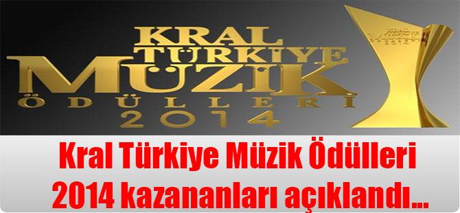Kral Türkiye Müzik Ödülleri 2014 kazananları açıklandı…