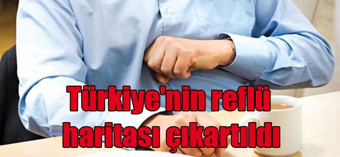 Türkiye'nin reflü haritası çıkartıldı