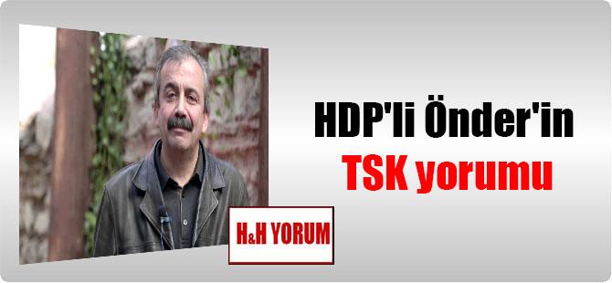 HDP'li Önder'in TSK yorumu
