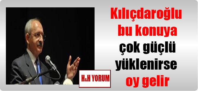 Kılıçdaroğlu bu konuya çok güçlü yüklenirse oy gelir