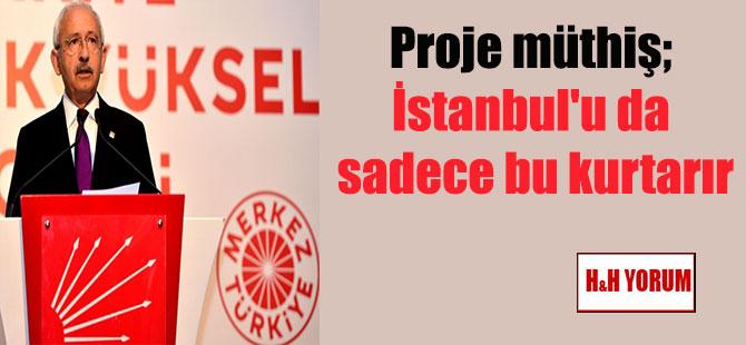 Proje müthiş; İstanbul'u da sadece bu kurtarır