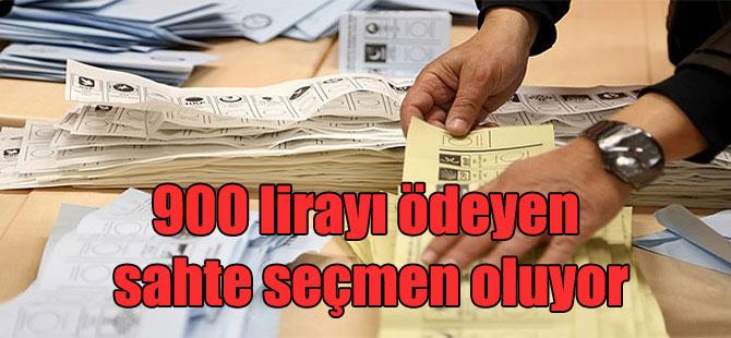 900 lirayı ödeyen sahte seçmen oluyor