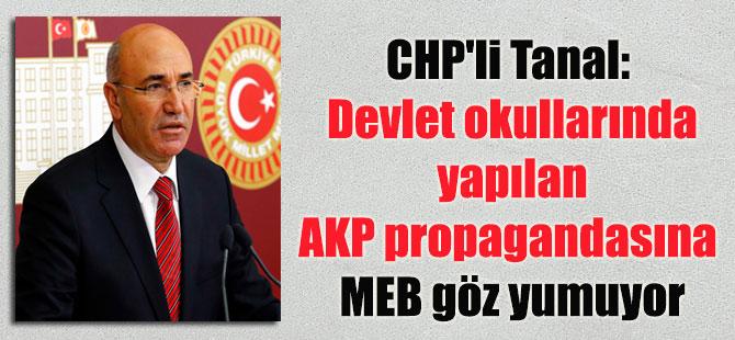 CHP'li Tanal: Devlet okullarında yapılan AKP propagandasına MEB göz yumuyor