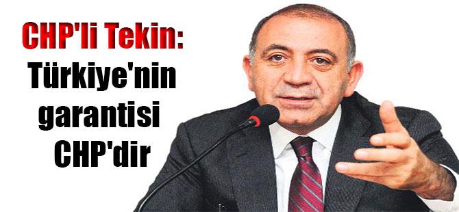 CHP'li Tekin: Türkiye'nin garantisi CHP'dir