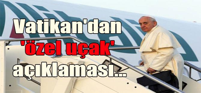 Vatikan'dan 'özel uçak' açıklaması…