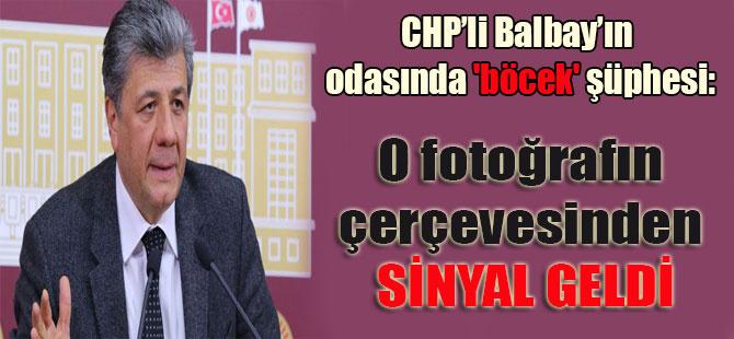 CHP'li Balbay'ın odasında 'böcek' şüphesi: O fotoğrafın çerçevesinden sinyal geldi