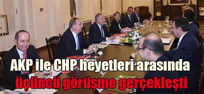 AKP ile CHP heyetleri arasında üçüncü görüşme gerçekleşti