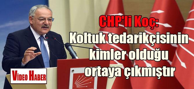 CHP'li Koç: Koltuk tedarikçisinin kimler olduğu ortaya çıkmıştır