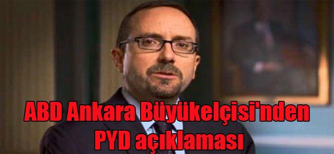 ABD Ankara Büyükelçisi'nden PYD açıklaması