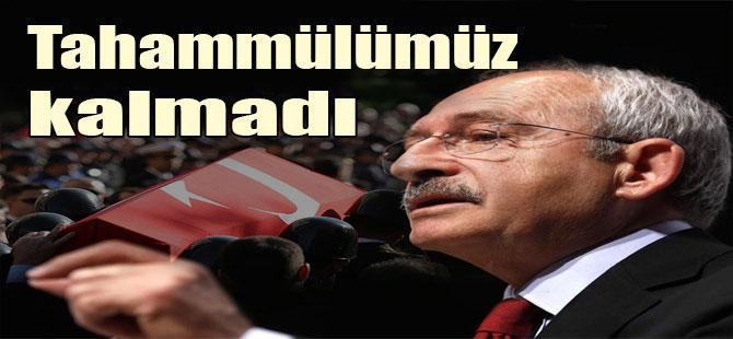 Kılıçdaroğlu: Tahammülümüz kalmadı