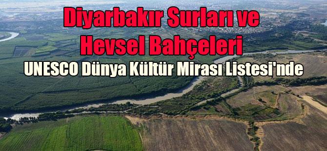 Diyarbakır Surları ve Hevsel Bahçeleri UNESCO Dünya Kültür Mirası Listesi'nde
