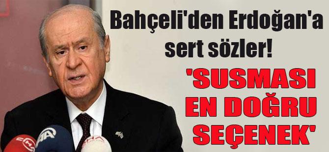 Bahçeli'den Erdoğan'a sert sözler! 'Susması en doğru seçenek'