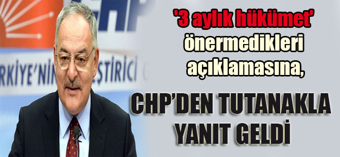 '3 aylık hükümet' önermedikleri açıklamasına, CHP'den tutanakla yanıt geldi
