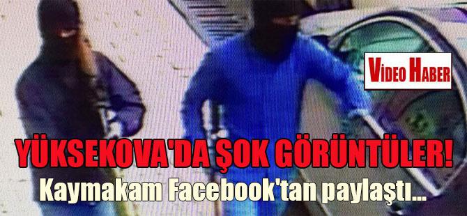 Yüksekova'da şok görüntüler! Kaymakam Facebook'tan paylaştı..