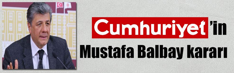 Cumhuriyet'in Mustafa Balbay kararı