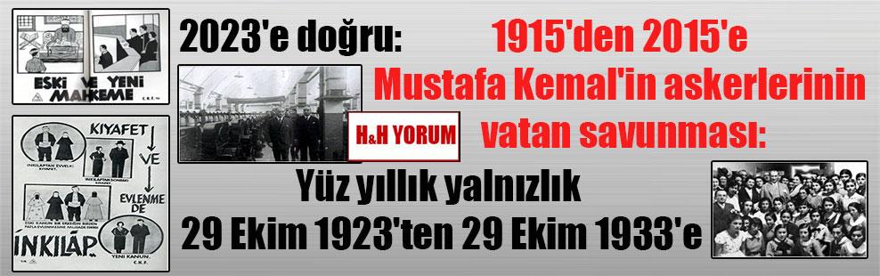 2023'e doğru: 1915'den 2015'e Mustafa Kemal'in askerlerinin vatan savunması: Yüz yıllık yalnızlık 29 Ekim 1923'ten 29 Ekim 1933'e